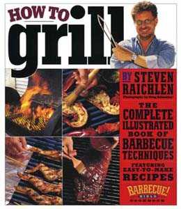 How to Grill by Steven Raichlen.
